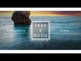 Trap x Music: Echos - Silhouettes