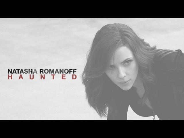 HAUNTED | natasha romanoff