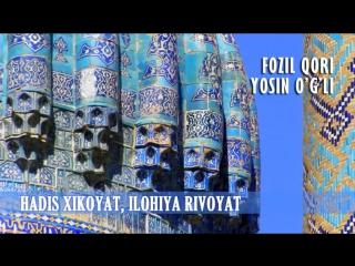 Fozil Qori - Hadis xikoyat, ilohiya rivoyat. 2-Qism_HIGH