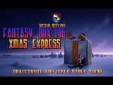 FANTASY MIX 146 - XMAS EXPRESS (edited by mCITY 2O14)