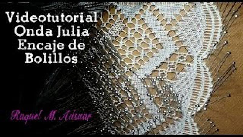 048 Onda Julia - Curso Completo Encaje de Bolillos - Tutoriales Raquel M. Adsuar Bolillotuber