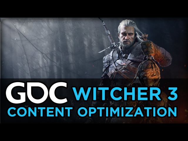 The Witcher 3 Optimizing Content Pipelines for Open World Games