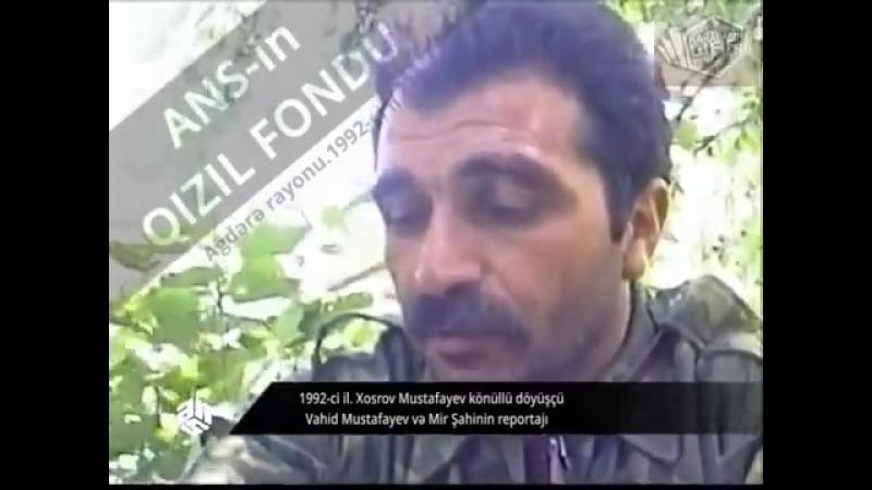 Musto ləqəbli Xosrov Mustafayev... (Ağdərə - 1992) ▌ʬ ▌