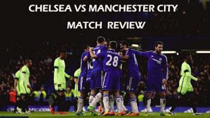 FC Chelsea vs Manchester City ► Match Review ● English Commentary 2016 [ HD ]