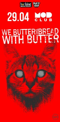 We Butter The Bread With Butter :: 29.04 - Питер