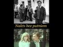 Nakts bez putniem filma 1979 Latviešu kino filmas pilnās versijas