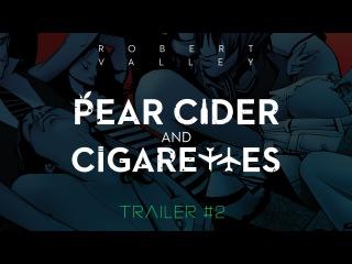 Pear Cider and Cigarettes • Movie • Trailer 2