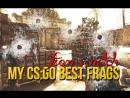 MY CS:GO BEST FRAFS   FROM 1 MATCH   FRAG MOVIE