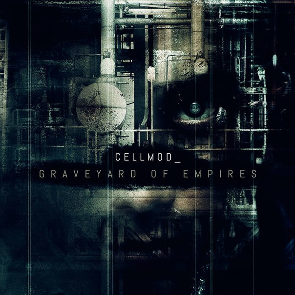 Cellmod - Graveyard Of Empires (2016)