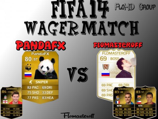 Fifa 14 Ultimate Team - Wager Match PandaFX vs Flomasteroff
