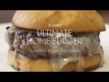 Ultimate Home Burger with Umami's Adam Fleischman