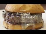 Ultimate Home Burger with Umami's Adam Fleischman