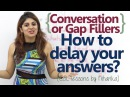 How to delay your answers Conversation Fillers Free English Lesson