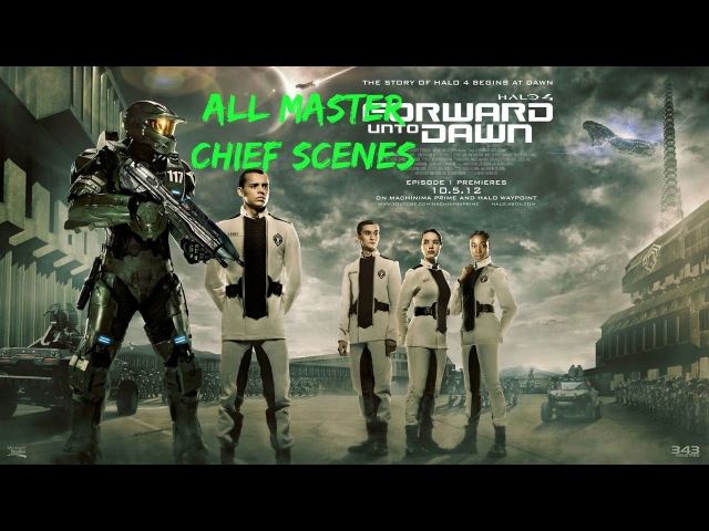 Halo 4 Forward Unto Dawn (All Master Chief Scenes)