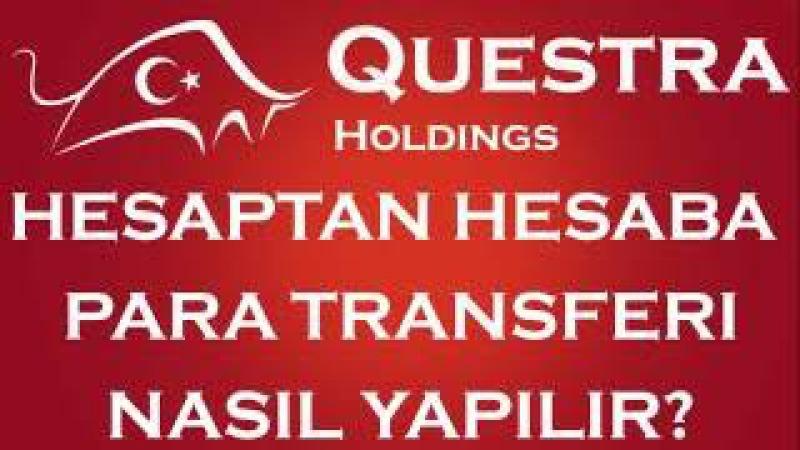 Hesapttan Hesaba Para Transferi Nasıl Yapılır QUESTRA Holding Türkçe Kilavuzları
