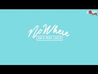  AOMG gang  Sik-K (feat. Loco)–No Where [рус.саб]