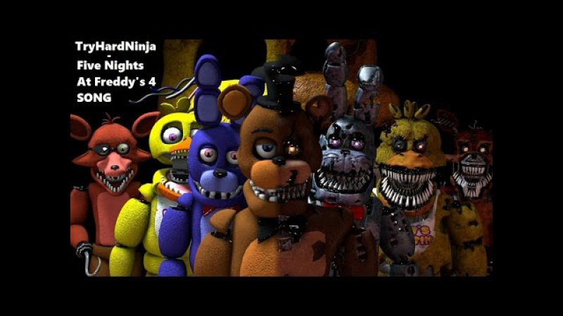 (SFM FNAF) Five Nights at Freddys 4 SONG by TryHardNinja