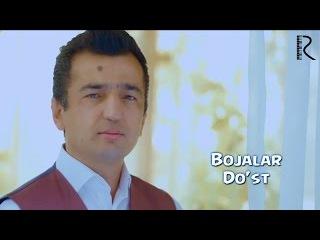 Bojalar - Do'st | Божалар - Дуст