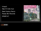 Hraach - Bajo El Cielo Azul (Beat Factory Remix) - Ready Mix Records Official Clip