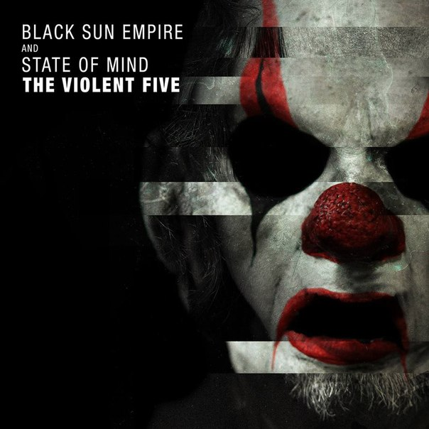Black Sun Empire & State Of Mind - The Violent Five [EP] (2016)