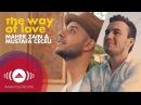 Maher Zain Mustafa Ceceli - The Way of Love (Official Music Video)