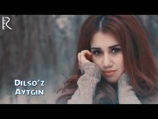 Dilso'z - Aytgin | Дилсуз - Айтгин