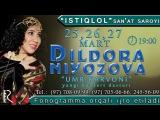 Afisha - Dildora Niyozova 25,26,27 mart kunlari konsert beradi