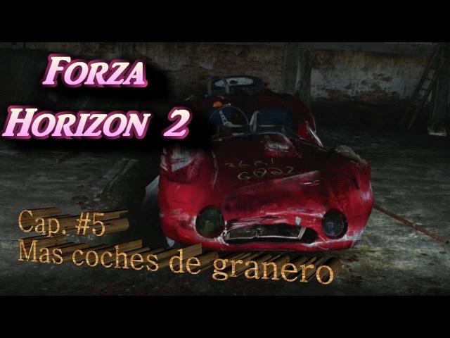 Forza Horizon 2 Cap. 6 Mas coches de granero