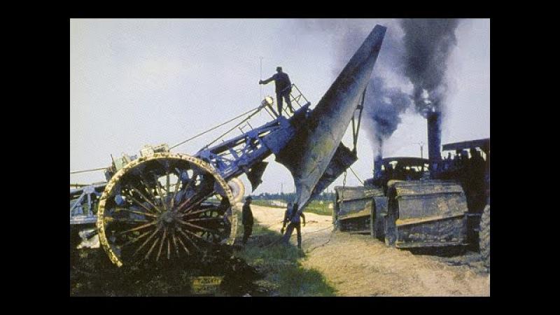 Машины-монстры: Гигантский плуг Мамонт и 2-4 паровых трактора!