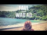 FAUL &amp Wad AD vs Pnau - Changes