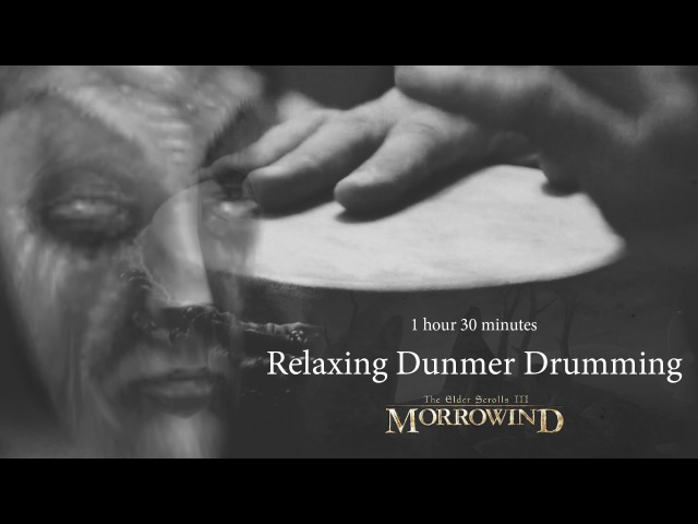 1 hour 30 minutes of relaxing Dunmer Drumming Morrowind Meditation