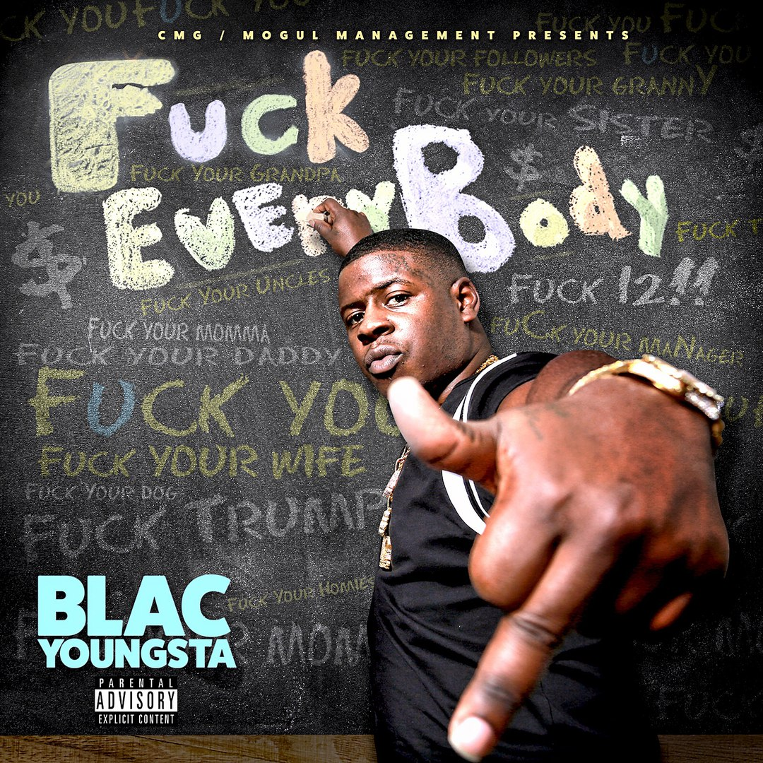 Cocaine Muzik Group - Blac Youngsta - Fuck Everybody - 2016