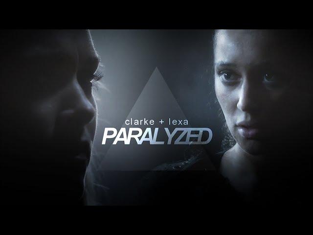 Clarke lexa   paralyzed [collab] (link below)