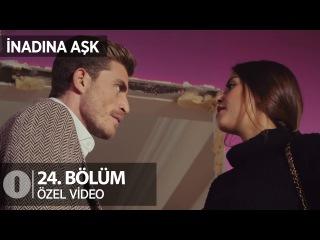 Yeşim, Çınar'ı çıldırttı.. İnadına Aşk 24. Bölüm