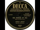 No Moon At All - Jerry Gray & His Orch (Vocal Jo Ann Greer)