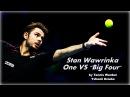 """Stan Wawrinka - One vs """"Big Four"""""""