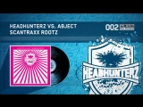 Headhunterz vs. Abject - Scantraxx Rootz (HQ)