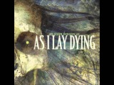 As I Lay Dying. (An Ocean Between us )( Full )