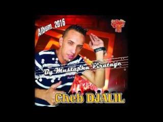 Cheb Djalil 2016 -(Lal Lal Lal ) Avec Zakzouk Album 2016