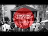 SUBCULTURA - Вперед иди (Live 2016)