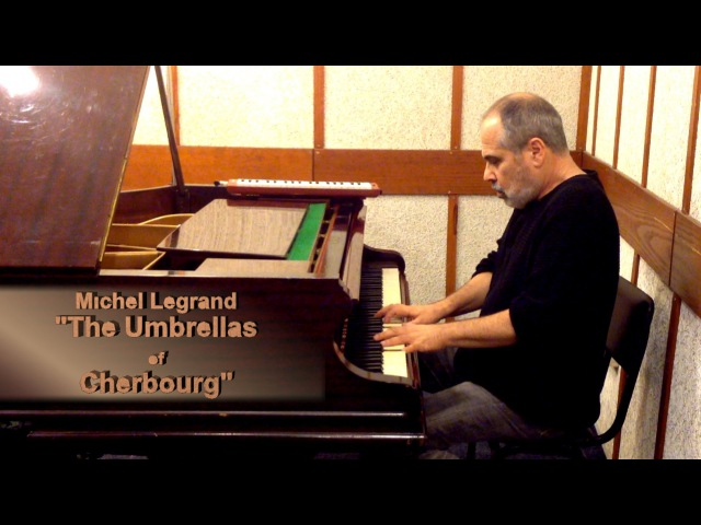 Michel Legrand The Umbrellas of Cherbourg Haim Shapira piano version