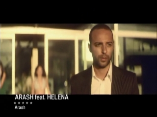 Arash feat. Helena - Arash  клип  HD