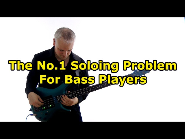 The No.1 Soloing Problem For Bass Players