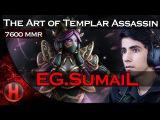 Dota 2 EG.SumaiL The Art of Templar Assassin
