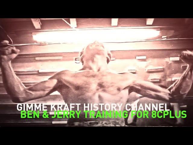 Gimme Kraft History Channel: Ben Moon Jerry Moffatt training for 8c
