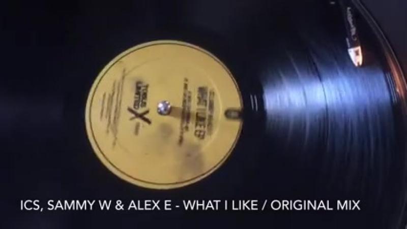 ICS, SAMMY W ALEX E - WHAT I LIKE - TOBUS X