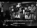 DJ GROOVE MUTABOR LIKA STAR голая правда