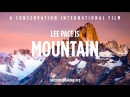 Nature Is Speaking: Lee Pace is Mountain | Conservation International (CI)
