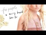 A Messy Braid How-To From Free People's June 2011 E-catalog