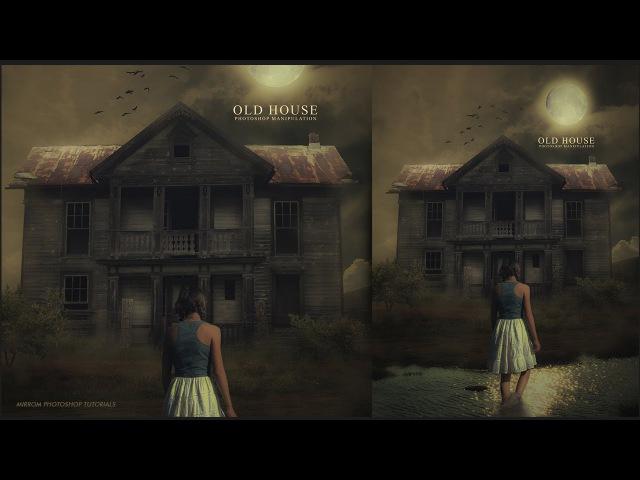 Old House Photoshop Manipulation Tutorial